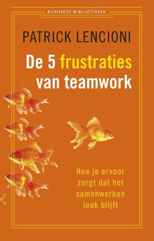 Lencioni de 5 frustraties van teamwork